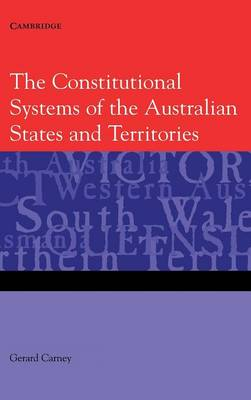 The Constitutional Systems of the Australian States and Territories (Hardback)