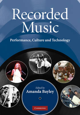 Recorded Music: Performance, Culture and Technology (Hardback)