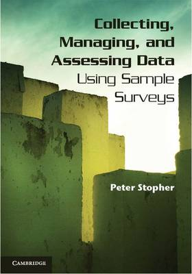 Collecting, Managing, and Assessing Data Using Sample Surveys (Hardback)