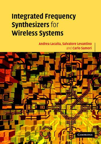 Integrated Frequency Synthesizers for Wireless Systems (Hardback)
