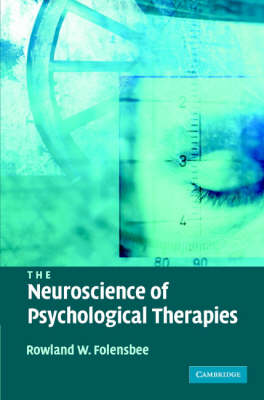 The Neuroscience of Psychological Therapies (Hardback)