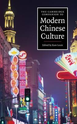 The Cambridge Companion to Modern Chinese Culture - Cambridge Companions to Culture (Hardback)