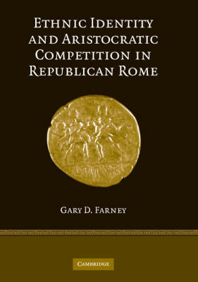 Ethnic Identity and Aristocratic Competition in Republican Rome (Hardback)