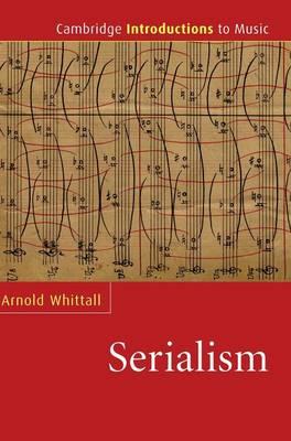 Serialism - Cambridge Introductions to Music (Hardback)
