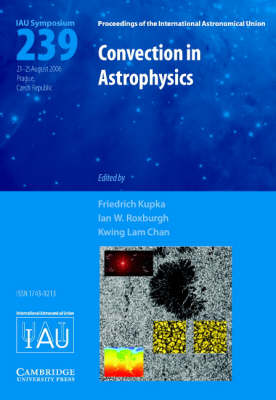 Convection in Astrophysics (IAU S239) - Proceedings of the International Astronomical Union Symposia and Colloquia (Hardback)