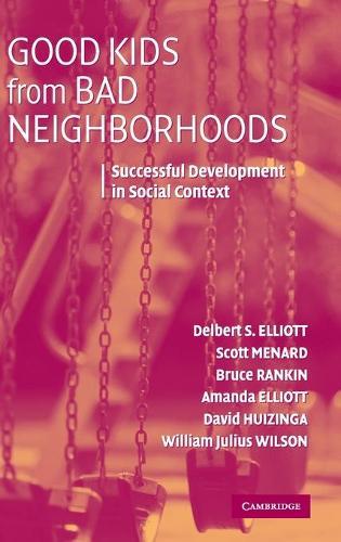 Good Kids from Bad Neighborhoods: Successful Development in Social Context (Hardback)