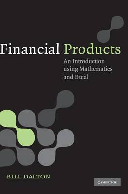 Financial Products: An Introduction Using Mathematics and Excel (Hardback)