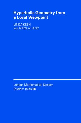 Hyperbolic Geometry from a Local Viewpoint - London Mathematical Society Student Texts 68 (Hardback)