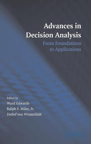 Advances in Decision Analysis: From Foundations to Applications (Hardback)