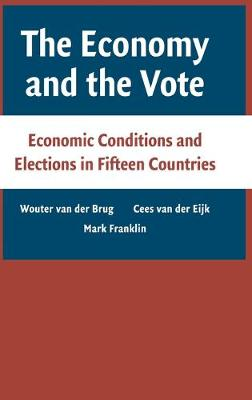 The Economy and the Vote: Economic Conditions and Elections in Fifteen Countries (Hardback)