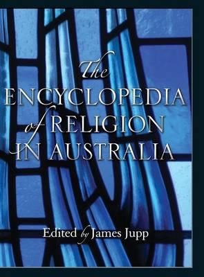 The Encyclopedia of Religion in Australia (Hardback)