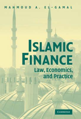 Islamic Finance: Law, Economics, and Practice (Hardback)