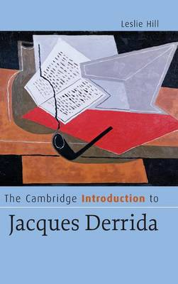 The Cambridge Introduction to Jacques Derrida - Cambridge Introductions to Literature (Hardback)