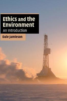 Ethics and the Environment: An Introduction - Cambridge Applied Ethics (Hardback)