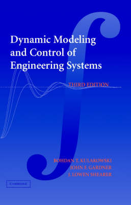 Dynamic Modeling and Control of Engineering Systems (Hardback)