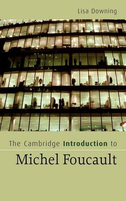 Cambridge Introductions to Literature: The Cambridge Introduction to Michel Foucault (Hardback)