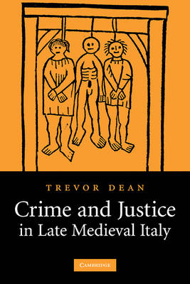 Crime and Justice in Late Medieval Italy (Hardback)