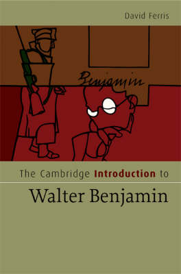 The Cambridge Introduction to Walter Benjamin - Cambridge Introductions to Literature (Hardback)