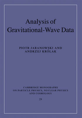 Analysis of Gravitational-Wave Data - Cambridge Monographs on Particle Physics, Nuclear Physics and Cosmology 29 (Hardback)