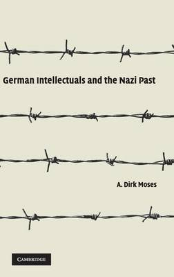 German Intellectuals and the Nazi Past (Hardback)