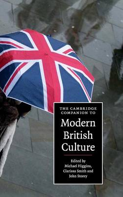 Cambridge Companions to Culture: The Cambridge Companion to Modern British Culture (Hardback)