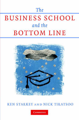 The Business School and the Bottom Line (Hardback)