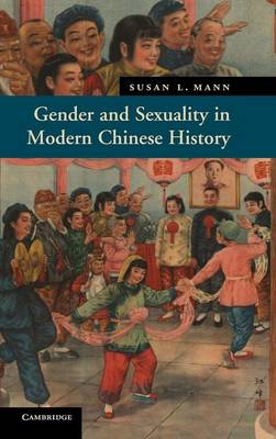Gender and Sexuality in Modern Chinese History - New Approaches to Asian History 9 (Hardback)