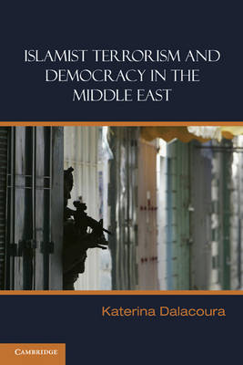 Islamist Terrorism and Democracy in the Middle East (Hardback)