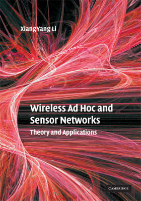Wireless Ad Hoc and Sensor Networks: Theory and Applications (Hardback)