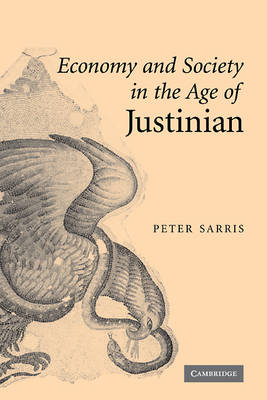 Economy and Society in the Age of Justinian (Hardback)