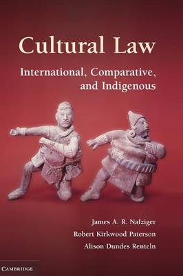 Cultural Law: International, Comparative, and Indigenous (Hardback)