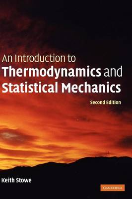 An Introduction to Thermodynamics and Statistical Mechanics (Hardback)