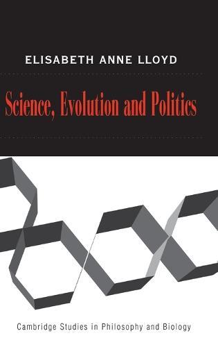 Science, Politics, and Evolution - Cambridge Studies in Philosophy and Biology (Hardback)