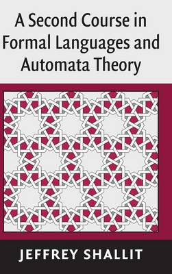 A Second Course in Formal Languages and Automata Theory (Hardback)