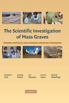 The Scientific Investigation of Mass Graves: Towards Protocols and Standard Operating Procedures (Hardback)