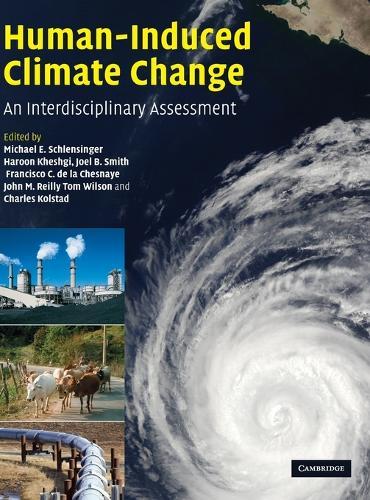 Human-Induced Climate Change: An Interdisciplinary Assessment (Hardback)