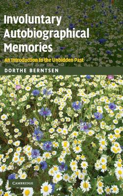 Involuntary Autobiographical Memories: An Introduction to the Unbidden Past (Hardback)