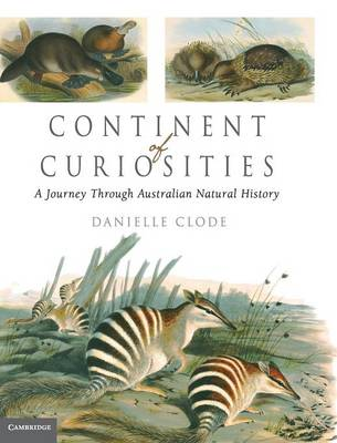 Continent of Curiosities: A Journey through Australian Natural History (Hardback)