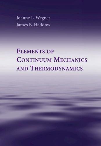 Elements of Continuum Mechanics and Thermodynamics (Hardback)
