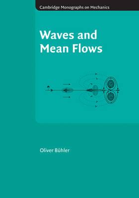 Waves and Mean Flows - Cambridge Monographs on Mechanics (Hardback)