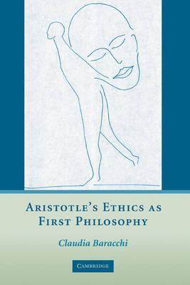 Aristotle's Ethics as First Philosophy (Hardback)