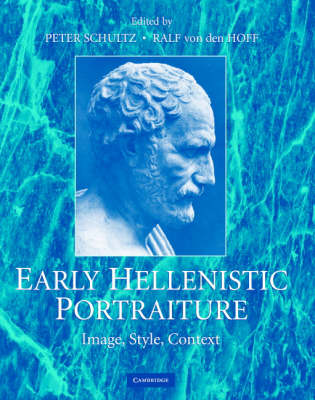 Early Hellenistic Portraiture: Image, Style, Context (Hardback)
