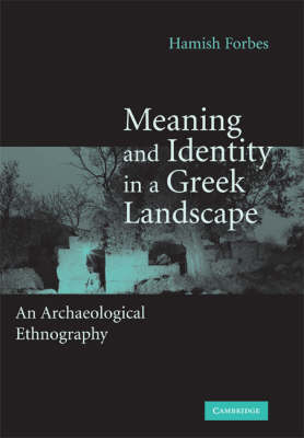 Meaning and Identity in a Greek Landscape: An Archaeological Ethnography (Hardback)