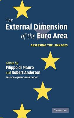 The External Dimension of the Euro Area: Assessing the Linkages (Hardback)