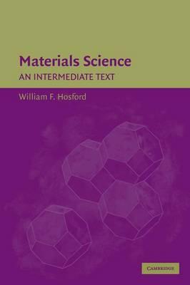 Materials Science: An Intermediate Text (Hardback)