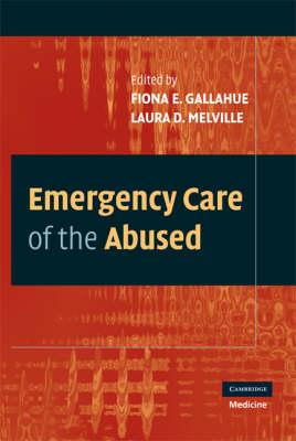 Emergency Care of the Abused (Hardback)