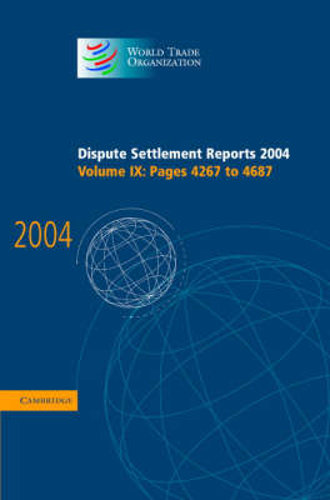 Dispute Settlement Reports 2004 - World Trade Organization Dispute Settlement Reports (Hardback)