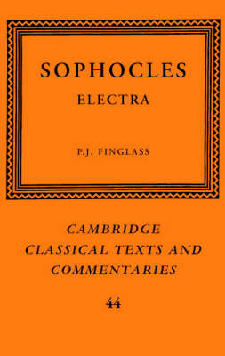 Cambridge Classical Texts and Commentaries: Sophocles: Electra Series Number 44 (Hardback)