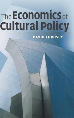 The Economics of Cultural Policy (Hardback)