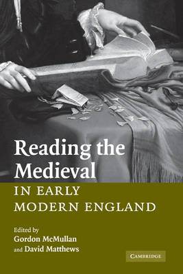 Reading the Medieval in Early Modern England (Hardback)